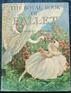1962 THE ROYAL BOOK OF BALLET Vintage by Shirley Goulden HC $9.99