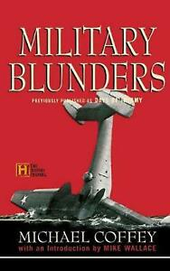 Military Blunders by Michael Coffey (English) Paperback Book Free Shipping!