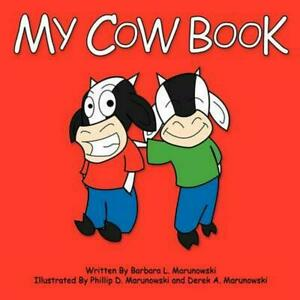 My Cow Book by Barbara L. Marunowski (English) Paperback Book Free Shipping!