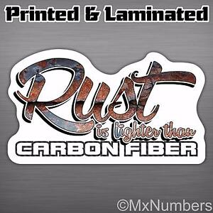 Rust is Lighter Than Carbon Fiber Decal Sticker Bug Classic Build Rod JDM VW