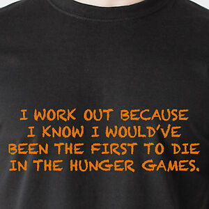 i work out so im not the first to die in the hunger games sex fat Funny T-Shirts