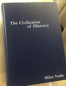 The Civilization of Illiteracy Mihai Nadin Very Good Condition ** $40.00