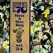 Super Hits of the '70s: Have a Nice Day Vol. 24 by Various Artists (CD)