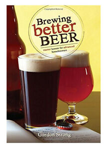 Brewing Better Beer: Master Lessons for Advanced Homebrewers Paperback $21.29