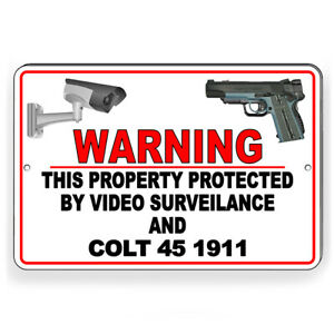 Property Protected By Video Surveillance And Colt45 Metal Sign 5 SIZES SSG034