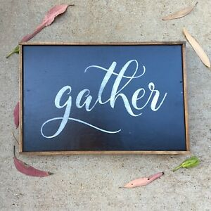 Gather Sign On Chalkboard Type Painted Wood Very Farmhouse