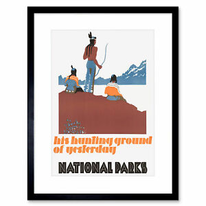 Ad American Native Grounds Hunting National Parks Framed Print 12x16 Inch