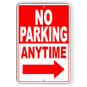 No Parking Anytime Arrow Right Metal Sign Or Decal 7 SIZES SNP021 $7.89