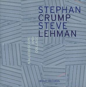 Stephan Crump amp; Steve Lehman – Kaleidoscope and Collage – Free Jazz New CD