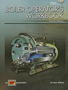 BOILER OPERATOR'S WORKBOOK By R. Dean Wilson. 2008. No signs of wear.