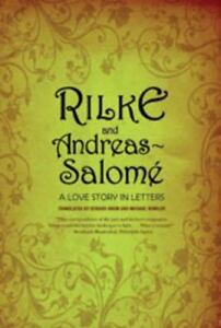 Rilke and Andreas Salom: A Love Story in Letters