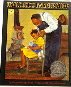 Uncle Jed#x27;s Barbershop by James E. Ransome and Margaree King Mitchell 1998...