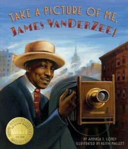 Take a Picture of Me, James Van der Zee by Andrea J. Loney 2017, Hardcover