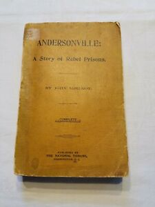 Andersonville: A Story of Rebel Military Prisons By John McElroy 1879 $57.00