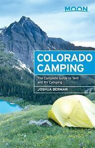 Moon Colorado Camping: The Complete Guide to Tent and RV Camping Moon Outdoors