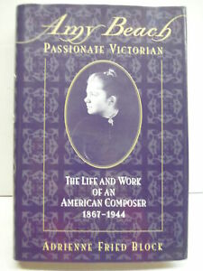 Amy Beach Passionate Victorian: The Life and Work of an American Composer 18.. $47.50