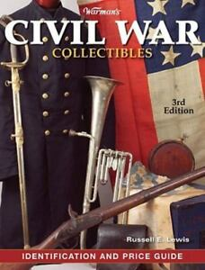 Warmans Civil War Collectibles Identification and Price Guide 3rd Edition $11.28