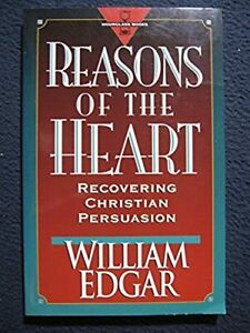 Reasons of the Heart: Recovering Christian Persuasion Hourglass Books Mar 0.. $7.87