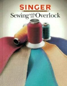 Sewing With an Overlock Singer Sewing Reference Library Cy Decosse Used $3.98