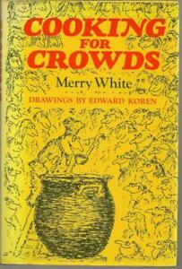 Cooking for Crowds Merry White Recipes Food HC DJ 1974 Groups Church $7.17