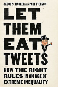Let Them Eat Tweets: How the Right Rules in an Age of Extreme Inequality $26.90
