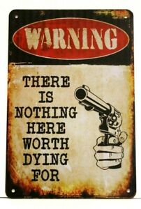 Warning Gun Owner There is Nothing Here Worth Dying For Tin Sign Rustic Look