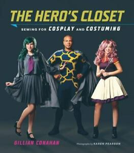 Sewing for Cosplay and Costuming by Gillian Conahan 2017 Trade Paperback $18.50