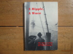 A Ripple A Wave. Union Organization in BC Fishing Industry Harold Griffin 1974