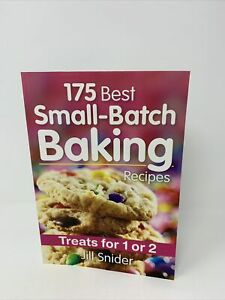 175 Best Small Batch Baking Recipes : Treats for 1 Or 2 by Jill Snider Paperback