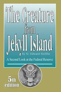 GREAT PRICE The Creature from Jekyll Island : G. Edward Griffin : 5th Edition $26.95