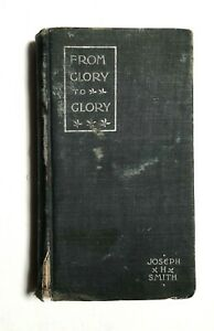 Antique From Glory To Glory Or Degrees In Spiritual Life Joseph Smith 1898 $39.99