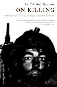 On Killing: The Psychological Cost of Learning to Kill in War and Society by Dav $18.16