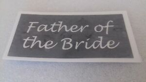 10 - 400 Father of the Bride stencils for etching on glass hobby craft  wedding