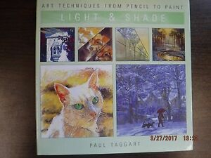 Art Techniques From Pencil to Paint by Paul Taggart