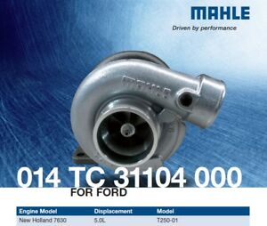 MAHLE 014 TC 31104 000 Turbo fit New Holland 7630 5.0L T250 01 FONN6K682BA
