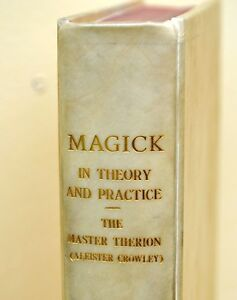 Magick In Theory & Practice Aleister Crowley 1st Edition Custom Bound in Vellum!