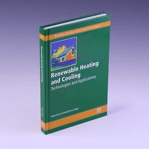 Renewable Heating and Cooling: Technologies and by Gerhard Stryi-Hipp