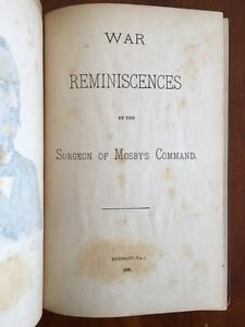 RARE 1890 War Reminiscences by the Surgeon of Mosby's Command Confederate CSA