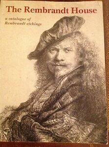 THE REMBRANDT HOUSE A CATALOGUE OF REMBRANDT ETCHINGS BOOK $20.99