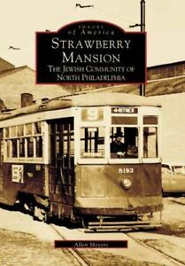 Images of America: Strawberry Mansion : The Jewish Community of North...
