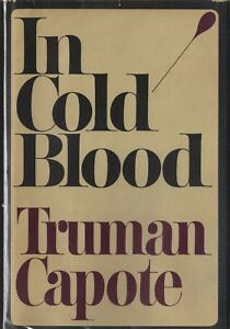 IN COLD BLOOD-TRUMAN CAPOTE-1ST1ST-WORIGINAL $5.95 DUST JACKET-SUPERIOR  BOOK!