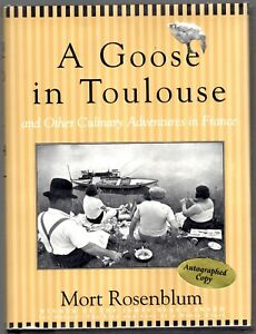 A Goose in Toulouse and other Culinary Adventures in France by Mort Rosenblum $128.95