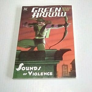 Green Arrow:Sounds of Violence DC 2004 TPB #2 1st print feat. 11 15 2001 series $10.29