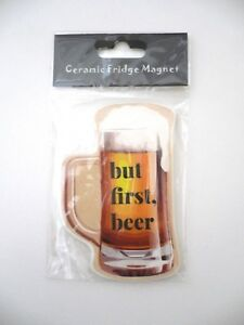 quot;But First Beerquot; Beer Mug Shaped Ceramic Magnet Brand New