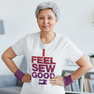 Funny Sewing T Shirt quot;I Feel Sew Goodquot; Ladies Girls Sewing Machine Crafting Tee GBP 10.99