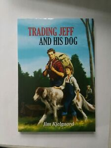 TRADING JEFF AND HIS DOG BY JIM KJELGAARD $12.99