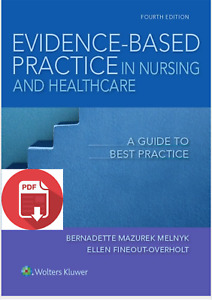 Evidence Based Practice in Nursing amp; Healthcare: A Guide to Best Practice 4th Ed