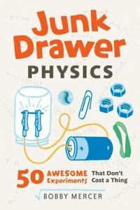 Junk Drawer Physics: 50 Awesome Experiments That Don#x27;t Cost a Thing Junk Drawer $4.78