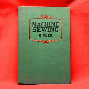 SINGER MACHINE SEWING Hardcover Book For Teachers of Home Economics 1930 $387.78