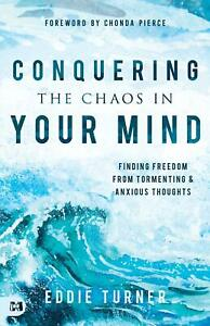 Conquering the Chaos in Your Mind: Finding Freedom from Tormenting and Anxious T $9.99